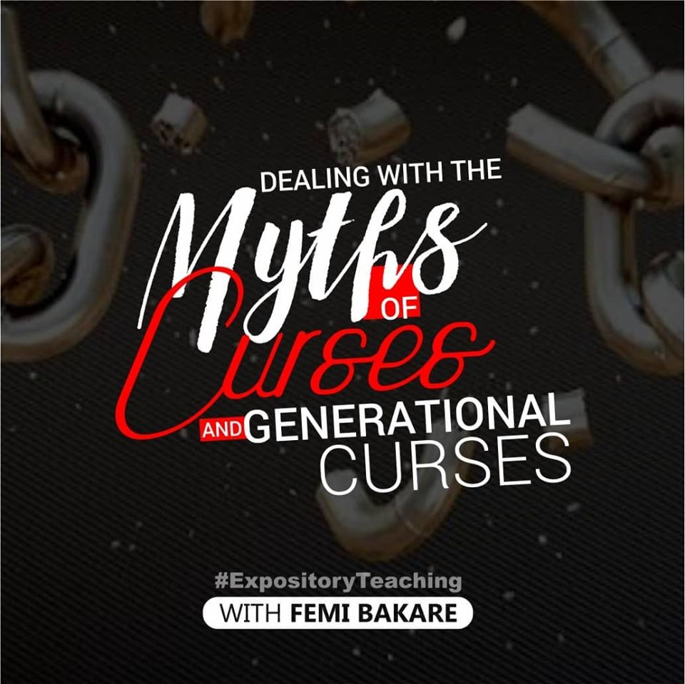 Dealing With The Myths of Curses and Generational Curses (Part 13)