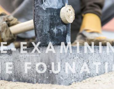 Re-examining The Foundation